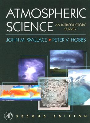 Atmospheric Science By Wallace, John M./ Hobbs, Peter Victor