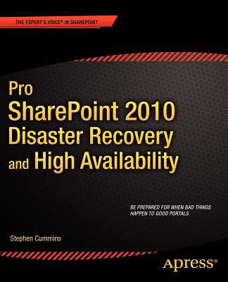 Pro Sharepoint 2010 Disaster Recovery and High Availability By Cummins, Stephen